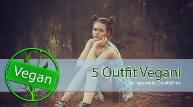 Moda Vegana: 5 outfit estivi CrueltyFree