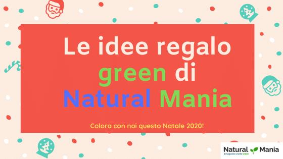 Regali di Natale ecologici e green by NaturalMania